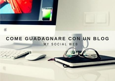 Come guadagnare con un blog | Blogging Freelance | Scoop.it