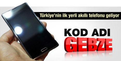 İlk yerli akıllı Türk telefonu | Teknoloji Postasi | Scoop.it