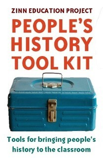 People's History Tool Kit—Resources for Teaching Outside the Textbook | Social Studies | Scoop.it