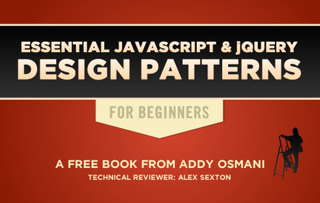 Essential JavaScript And jQuery Design Patterns – A Free New Book | jquery | Scoop.it