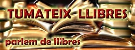 Cap comentari - TUMATEIX LLIBRES, parlem de llibres.   Impuls de la lectura   Scoop.it
