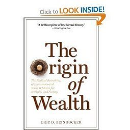 Amazon.com: Origin of Wealth: Evolution, Complexity, and the Radical Remaking of Economics (9781422121030): Eric D. Beinhocker: Books | Complex Insight  - Understanding our world | Scoop.it