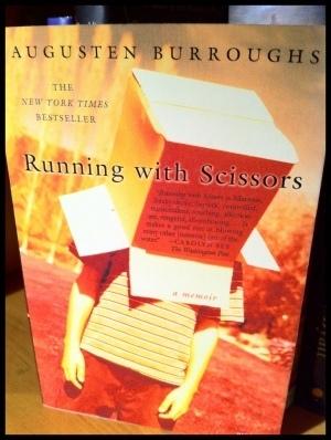 Augusten Burroughs' Running With Scissors is a Funny SadMemoir   Read Ye, Read Ye   Scoop.it