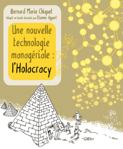 Une nouvelle technologie managériale : l'Holocratie | Joie -au-travail | Scoop.it