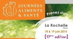 Journées Aliments & Santé 2014 : concilier durabilité et alimentation-santé. | Naturalité-Santé | Scoop.it