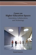 IGI Global: Cases on Higher Education Spaces: Innovation, Collaboration, and Technology (9781466626737): Russell G. Carpenter: Books | Our Learning Spaces | Scoop.it