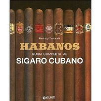 Habanos. Guida completa al sigaro cubano di Pierluigi Zoccatelli | Sigari | Scoop.it