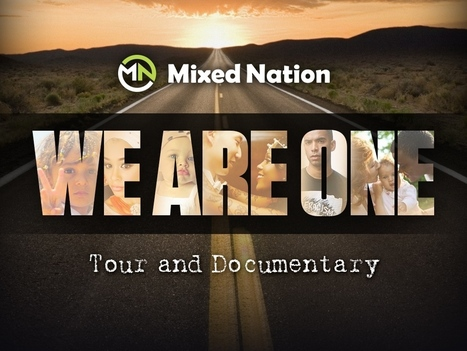 Mixed Nation: We Are One Tour & Documentary | Mixed American Life | Scoop.it