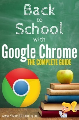 Back to School with Google Chrome: The Complete Guide! | Aprender a distancia | Scoop.it