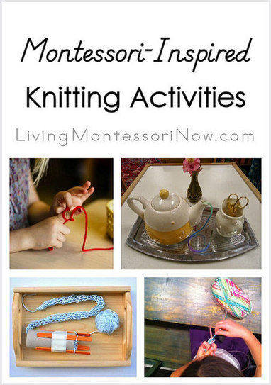 Montessori Monday – Montessori-Inspired Knitting Activities | Montessori Inspired | Scoop.it