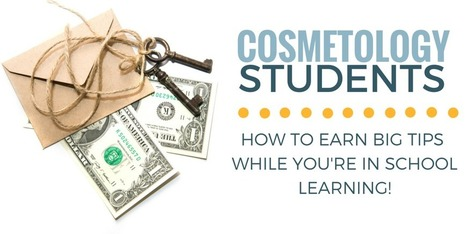 The Keys to Earning Tips as a Cosmetology Student | Online Reputation Management1 | Scoop.it