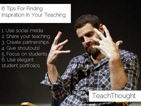 6 Tips For Finding Inspiration In Your Teaching | Teacher-Librarianship | Scoop.it
