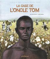 La Case de l'oncle Tom | | litterature de jeunesse | Scoop.it