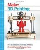 Make: 3D Printing: The Essential Guide to 3D Printers - PDF Free Download - Fox eBook   Kids Today   Scoop.it