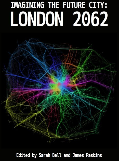 Imagining the Future City: London 2062 I #smartcities #sustainability #freebook | BIG data, Data Mining, Predictive Modeling, Visualization | Scoop.it
