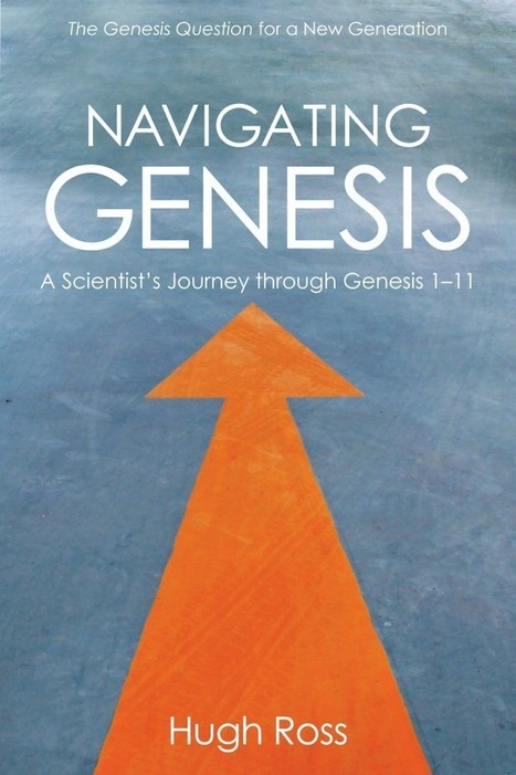 Examining the 'new critics' of Genesis - World Magazine | Real Life and the Word | Scoop.it
