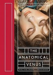 The Strangest Book of 2016 is 'The Anatomical Venus' | Writers & Books | Scoop.it