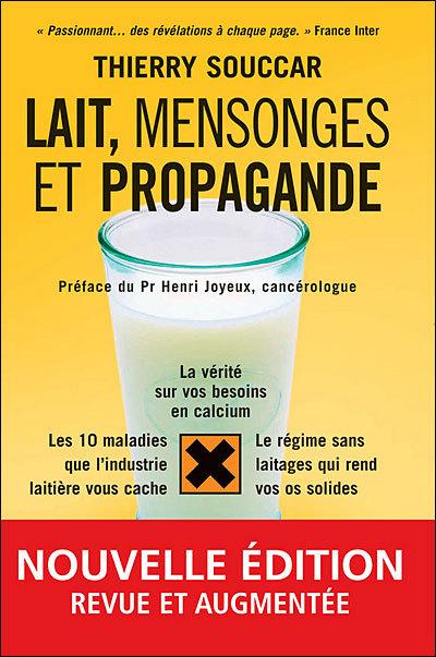 Lait, Mensonges et Propagande  ♥ Thierry Souccar Editions   Produits Laitiers Pasteurisés Danger !   Scoop.it