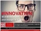 50 citations sur l'innovation | Les Echos d'Ard... | marketing | Scoop.it
