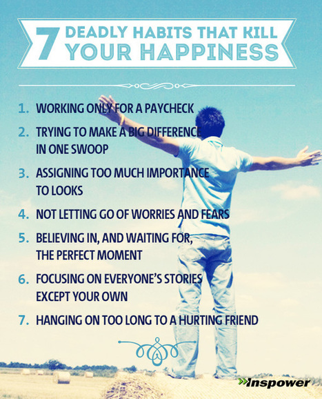 7 deadly habits that kill your happiness | Looove it! | Good News worth Sharing | Scoop.it