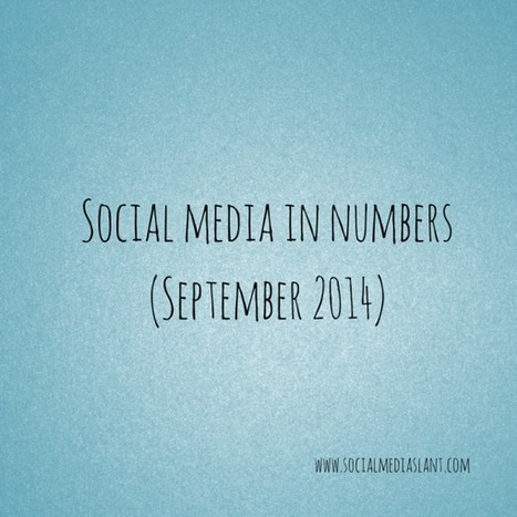 Social media in numbers (September 2014) | One Marketeer News | Scoop.it