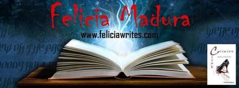 Felicia Madura - Author of Crimson Cloak: Born of Blood | Crimson Cloak: Born of Blood - by Felicia Madura | Scoop.it