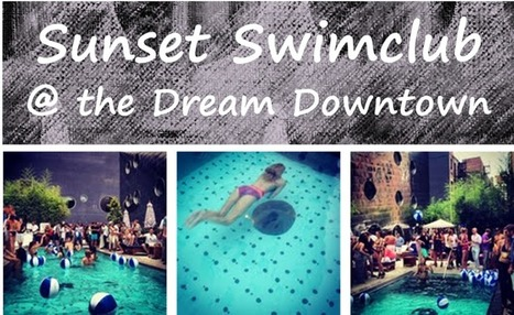 Finally, a Reason to Look Forward to Monday – Sunset Swimclub Pool Party @ the Dream Downtown | Moving to New York City | Scoop.it