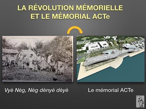 LE MÉMORIAL ACTe ET LA RÉVOLUTION MÉMORIELLE - Limyè Ba Yo par Comité Marche du 23 Mai 1998 | La Mémoire en Partage | Scoop.it
