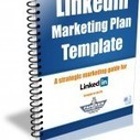 LinkedIn Marketing Plan Template | Creative Writing | Scoop.it