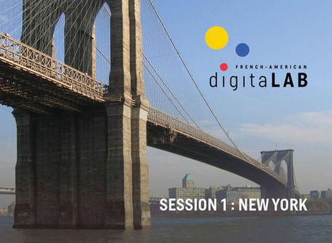 IL Y A 1 AN...French-American Digital Lab, laboratoire créatif à NYC: appel à candidatures pour des startups culturelles françaises jusqu'au 16 août 2015 | Clic France | Scoop.it