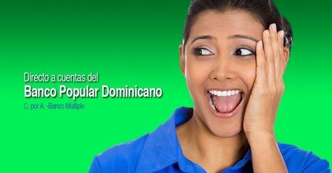 El Banco Popular Dominicano se une a la red de Xoom para envíos ... | moneytransfer | Scoop.it