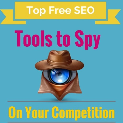 Top Free SEO Tools to Spy on Your Competition in 2015 | Seo | Scoop.it