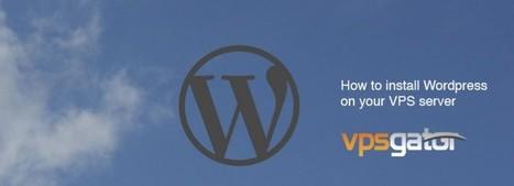 How do I install WordPress on Ubuntu? | vpsgator.net | Virtual Private Servers | Scoop.it