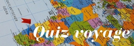 Quiz voyage spécial voyage insolite | Actu Tourisme | Scoop.it