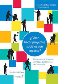 ¿Cómo hacer proyectos sociales con impacto? Manual de Fundación Bertelsmann | #TuitOrienta | Scoop.it