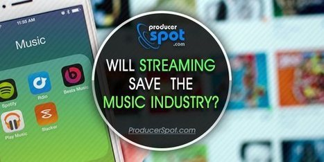 Will Streaming Save the Music Industry? | Music Producer News - Loops & Samples | Scoop.it