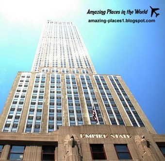 Amazing Places: Empire state building in New york and 10 things you didn't know it | Amazing places | Scoop.it