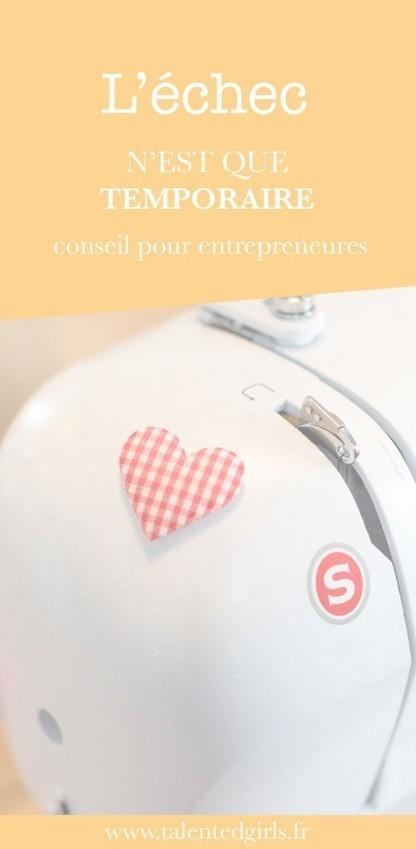 L'échec n'est que temporaire - Talented girls | Business story | Scoop.it