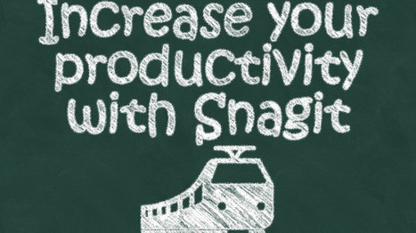 Increase Productivity with Snagit – Snagit Guide | Snagit | Scoop.it