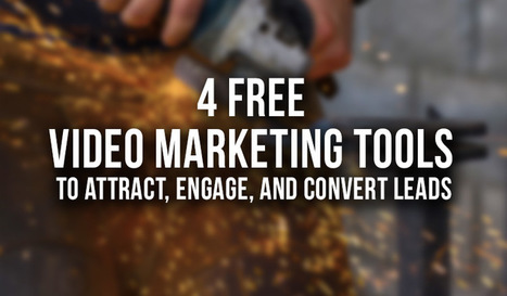 4 Video Marketing Tools to Attract, Engage, and Convert Leads | social media | Scoop.it