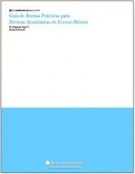Guía de buenas prácticas para revistas académicas de acceso abierto | Investigación: métodos y herramientas desde las NTIC | Scoop.it