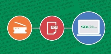 How to translate scanned PDF documents in SDL Trados Studio 2015 (from SDL TranslationZone Blog) | Translator Tools | Scoop.it