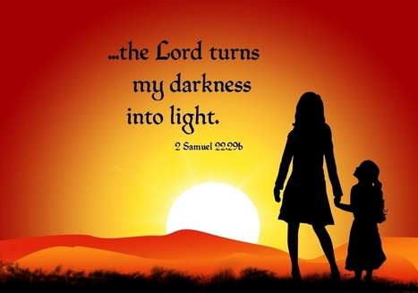 2 Samuel 22.29b Poster - The Lord turns my blindness into light. | Resources for Catholic Faith Education | Scoop.it