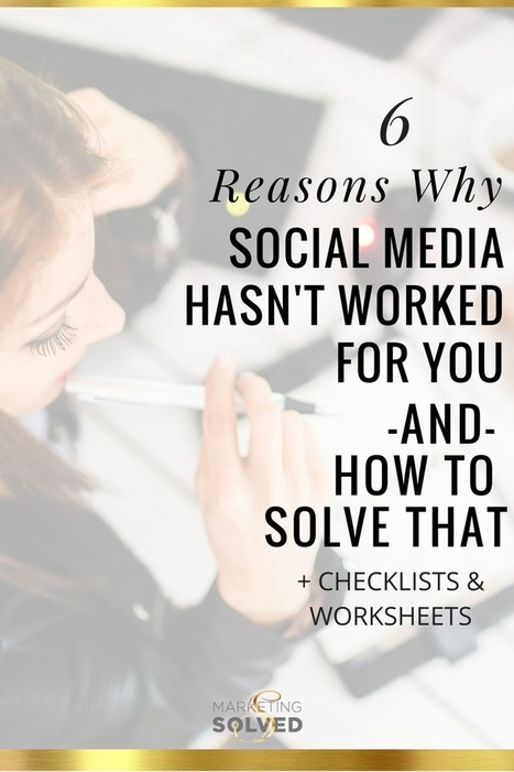 6 Reasons Why Social Media Hasn't Worked For You & How to Solve That | | The Twinkie Awards | Scoop.it