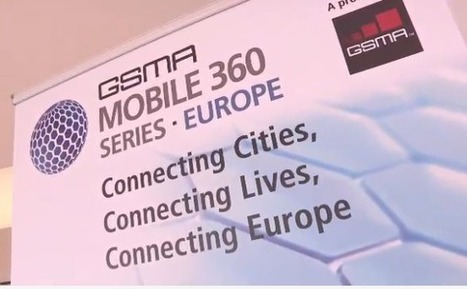 Video: GSMA Mobile 360 Series, Brussels - Event highlights | Mobile World Live | Scoop.it