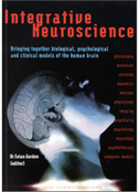 Integrative Neuroscience: Bringing Together Biological, Psychological and Clinical Models of the Human Brain – Evian Gordon ebook | e-Books | Brain and Management | Scoop.it