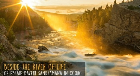 Beside the River of Life: Celebrate Tula Sankranti in Coorg | Amanvana Spa Coorg Resort | Scoop.it