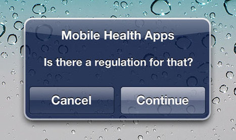 E-Health Insider :: Is there a regulation for that? | Healthcare & Medical Apps | Scoop.it