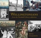 Wellingtonians: from the Turnbull Library collections by David Colquhoun (Steele Roberts) | Transforming our practice - school libraries | Scoop.it