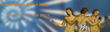 Muse & Home en vacances... | L'actu culturelle | Scoop.it